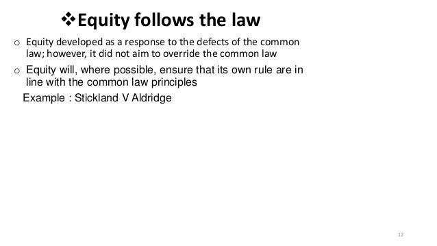 equity should supplement the common law Law vs equity law is defined as the common law was it was also in middle age england where the concept of equity was developed as a supplement to the strict.