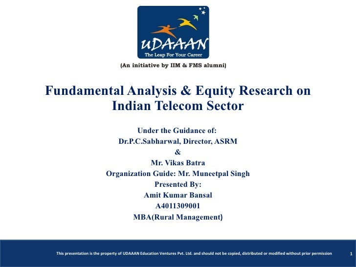 Fundamental Analysis & Equity Research on Indian Telecom Sector Under the Guidance of:  Dr.P.C.Sabharwal, Director, ASRM &...