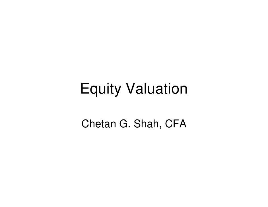 Equity Valuation  Chetan G. Shah, CFA