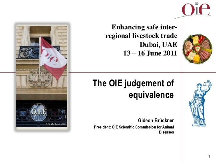 Enhancing safe inter-      regional livestock trade                  Dubai, UAE            13 – 16 June 2011The OIE judgem...