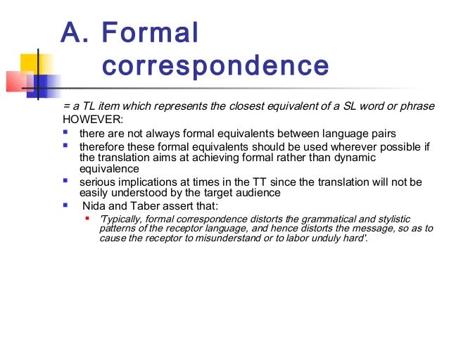 nida and taber formal correspondence and Category shift refers to departures from formal correspondence in translation   nida and taber (1969: 171) say that some of the most common.