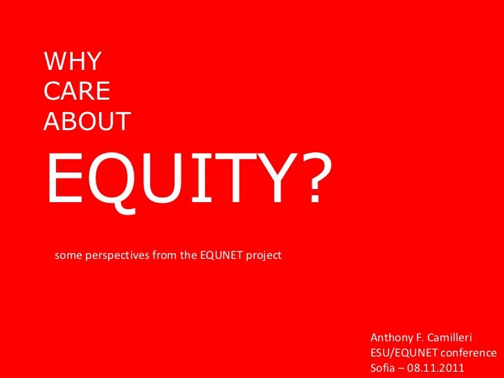 WHYCAREABOUTEQUITY?some perspectives from the EQUNET project                                            Anthony F. Camille...