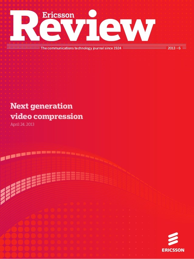 The communications technology journal since 1924 2013 • 6Next generationvideo compressionApril 24, 2013