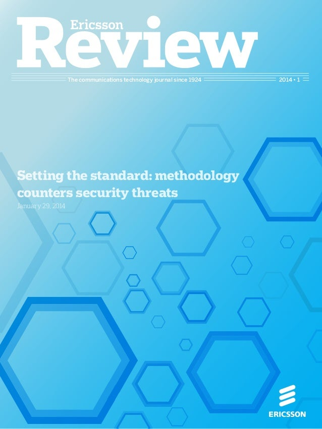 The communications technology journal since 1924 Setting the standard: methodology counters security threats January 29, 2...