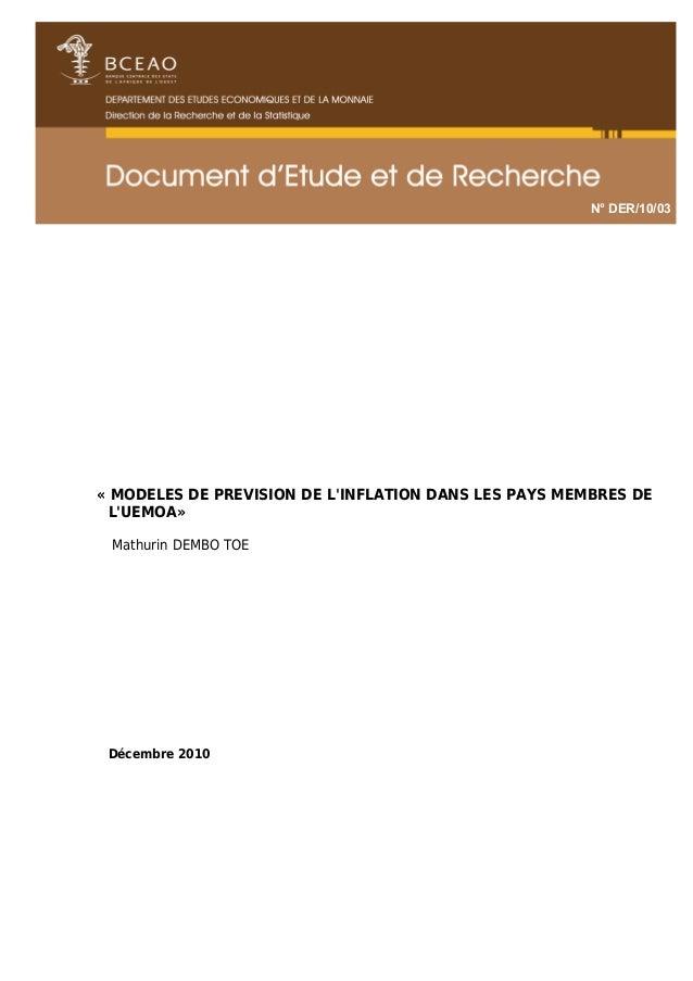 N° DER/10/03 « MODELES DE PREVISION DE L'INFLATION DANS LES PAYS MEMBRES DE L'UEMOA» Mathurin DEMBO TOE Décembre 2010