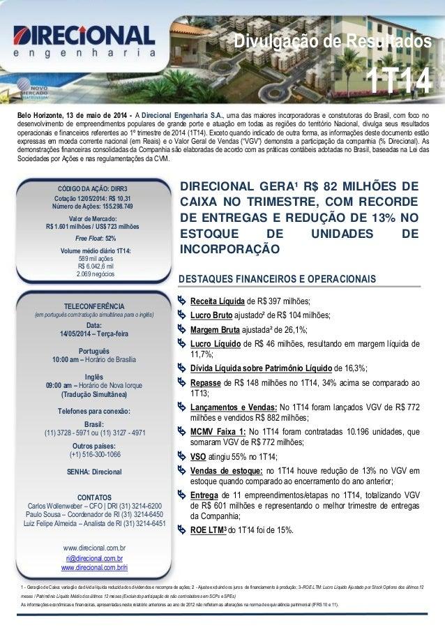 Divulgação de Resultados 1T14 Belo Horizonte, 13 de maio de 2014 - A Direcional Engenharia S.A., uma das maiores incorpora...
