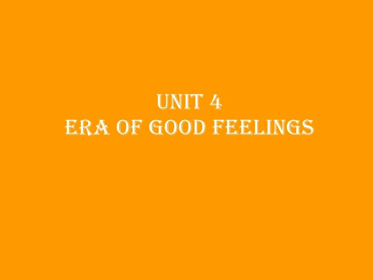 era of good feeling accuracy dbq Era of good feelings, also called era of good feeling, national mood of the  united states from 1815 to 1825, as first described by the boston columbian.