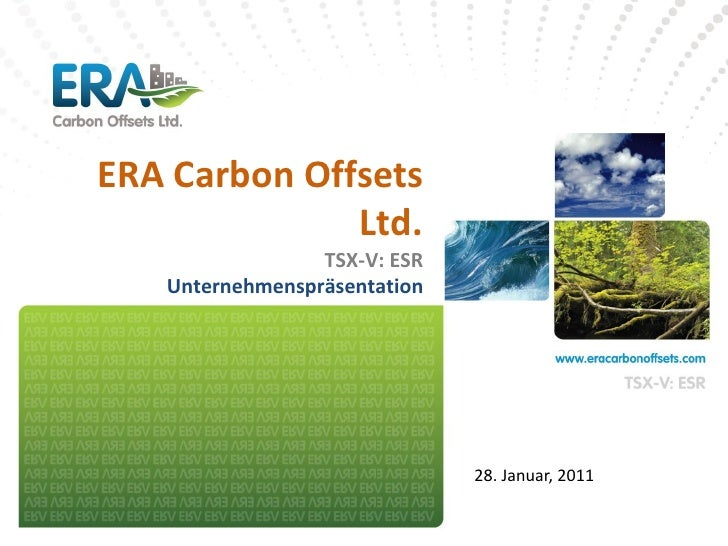 ERA Carbon Offsets              Ltd.                 TSX-V: ESR   Unternehmenspräsentation                              28...