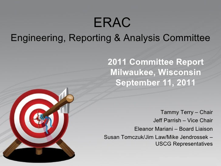 ERAC Engineering, Reporting & Analysis Committee   2011 Committee Report Milwaukee, Wisconsin September 11, 2011 Tammy Ter...