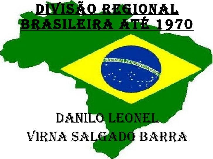 Regionalizações do Brasil até 1970