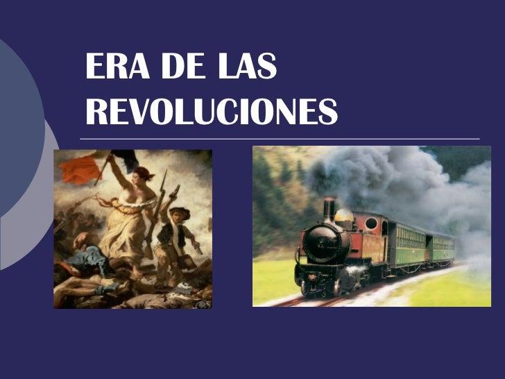 ERA DE LAS REVOLUCIONES