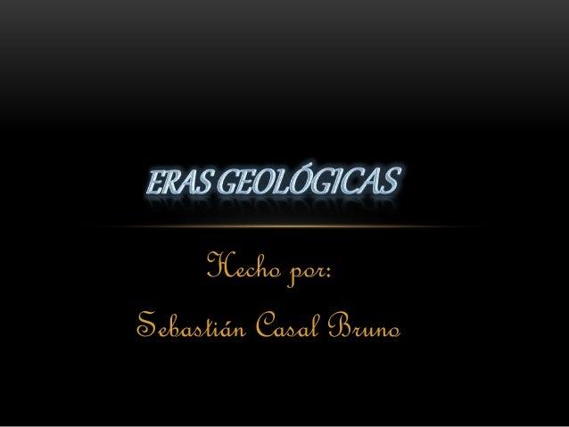 Hecho por: Sebastián Casal Bruno