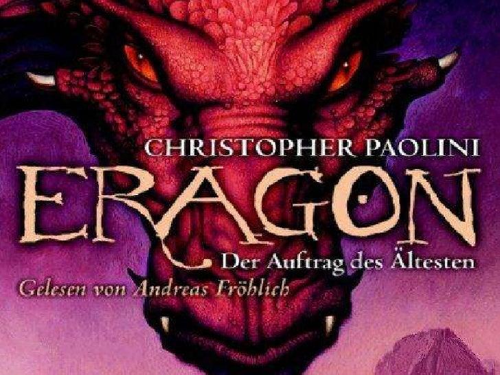 Autor:• Christopher Paolini :  -schreibt seinen Erstroman Eragon mit 15 Jahren  - Dieser wird zuerst im Verlag seiner Elte...