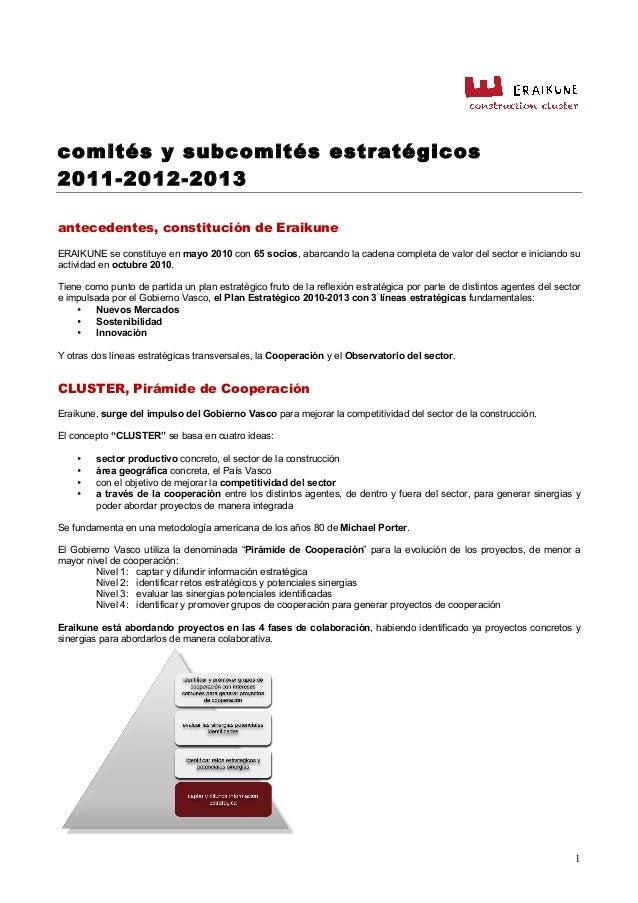 comités y subcomités estratégicos 2011-2012-2013 1 antecedentes, constitución de Eraikune ERAIKUNE se constituye en mayo 2...