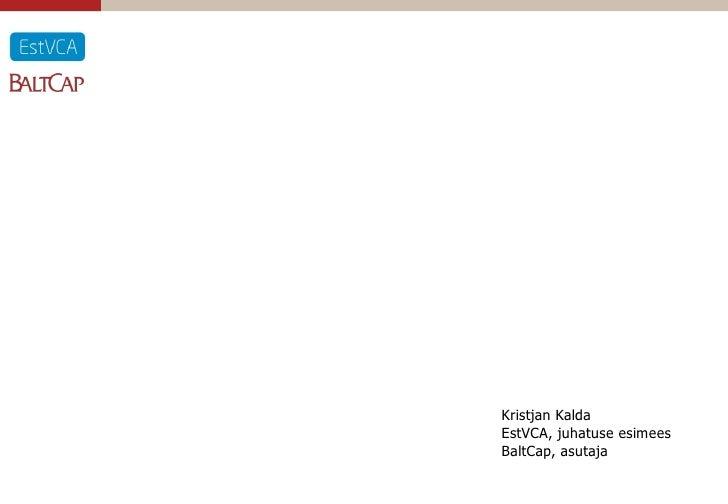 Kristjan Kalda EstVCA, juhatuse esimees BaltCap, asutaja