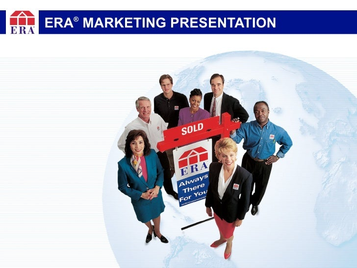 ERA ®  MARKETING PRESENTATION