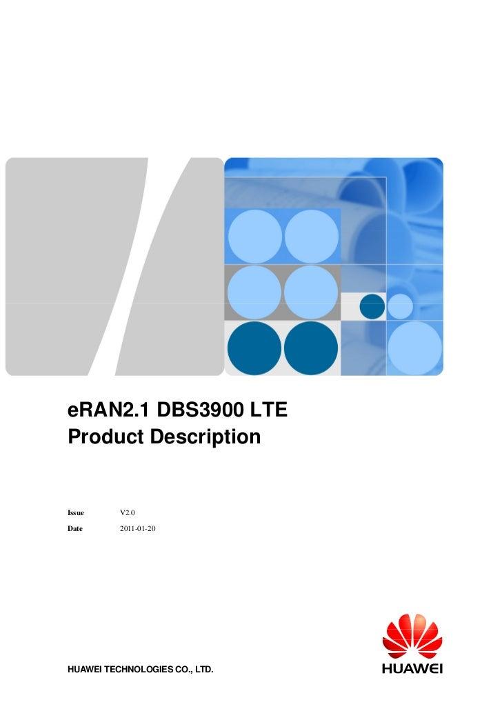 eRAN2.1 DBS3900 LTEProduct DescriptionIssue     V2.0Date      2011-01-20HUAWEI TECHNOLOGIES CO., LTD.