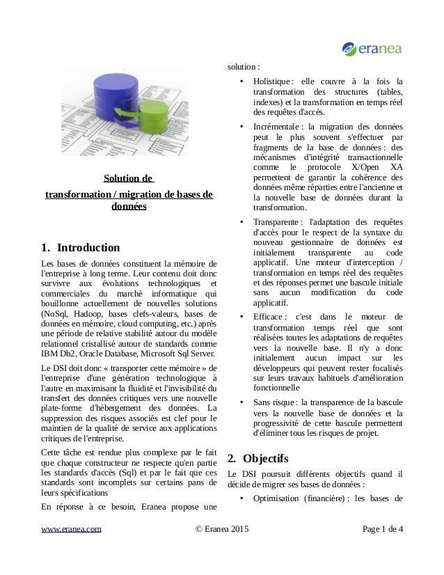 Solution de transformation / migration de bases de données 1. Introduction Les bases de données constituent la mémoire de ...