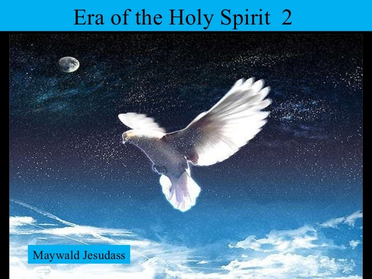 Era of the Holy Spirit  2  Maywald Jesudass