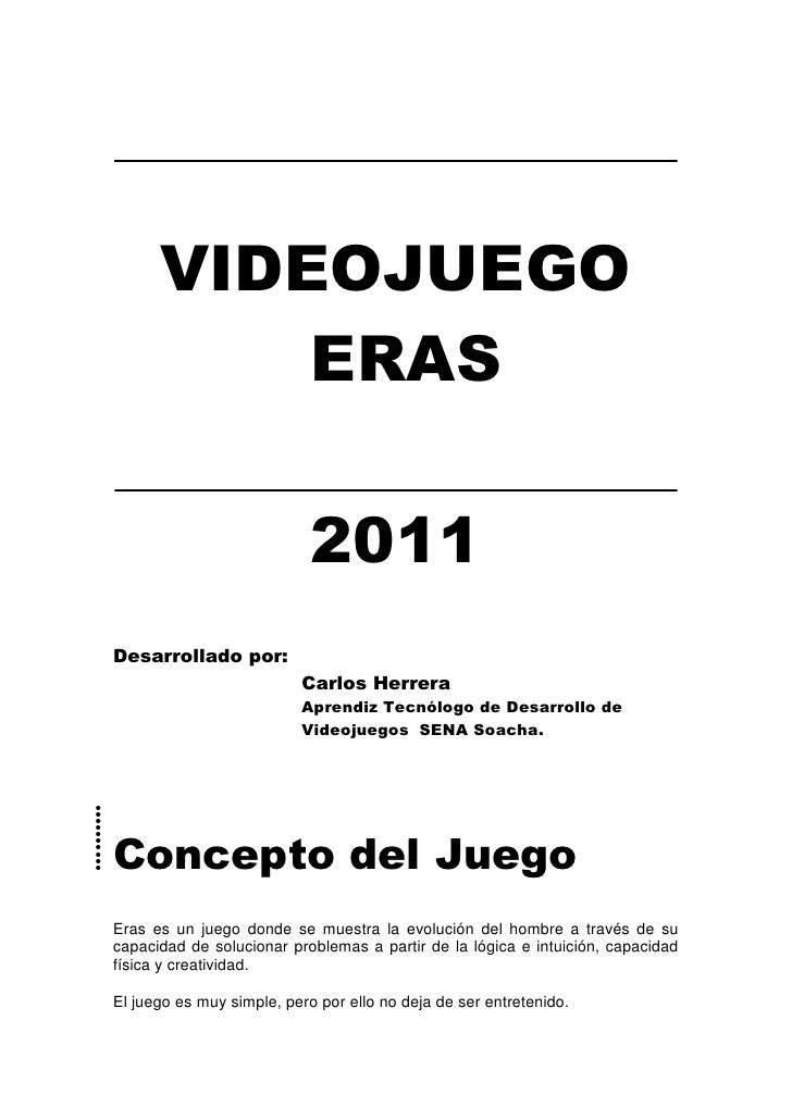 VIDEOJUEGO<br /> ERAS<br />2011<br />Desarrollado por:<br />Carlos Herrera<br />Aprendiz Tecnólogo de Desarrollo de Videoj...