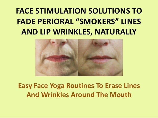 """FACE STIMULATION SOLUTIONS TO FADE PERIORAL """"SMOKERS"""" LINES AND LIP WRINKLES, NATURALLY Easy Face Yoga Routines To Erase L..."""