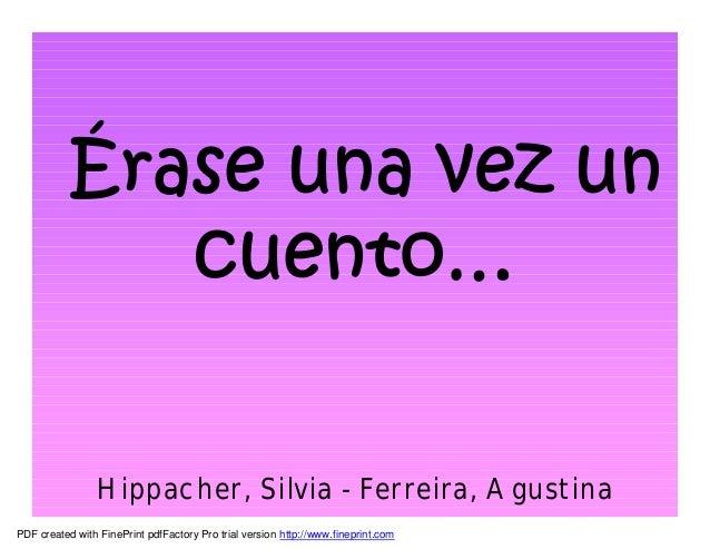Hippacher, Silvia - Ferreira, Agustina PDF created with FinePrint pdfFactory Pro trial version http://www.fineprint.com