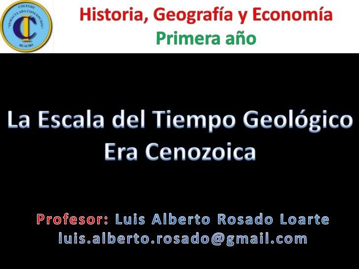 Tabla de la escala de tiempo geológico Eón          Era         Período       Época