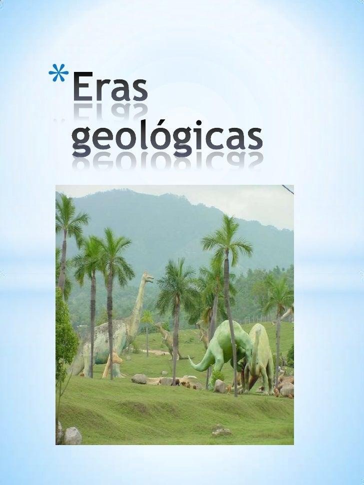 Eras Geologicas de la Tierra Eras Geologicas Ies la Jara