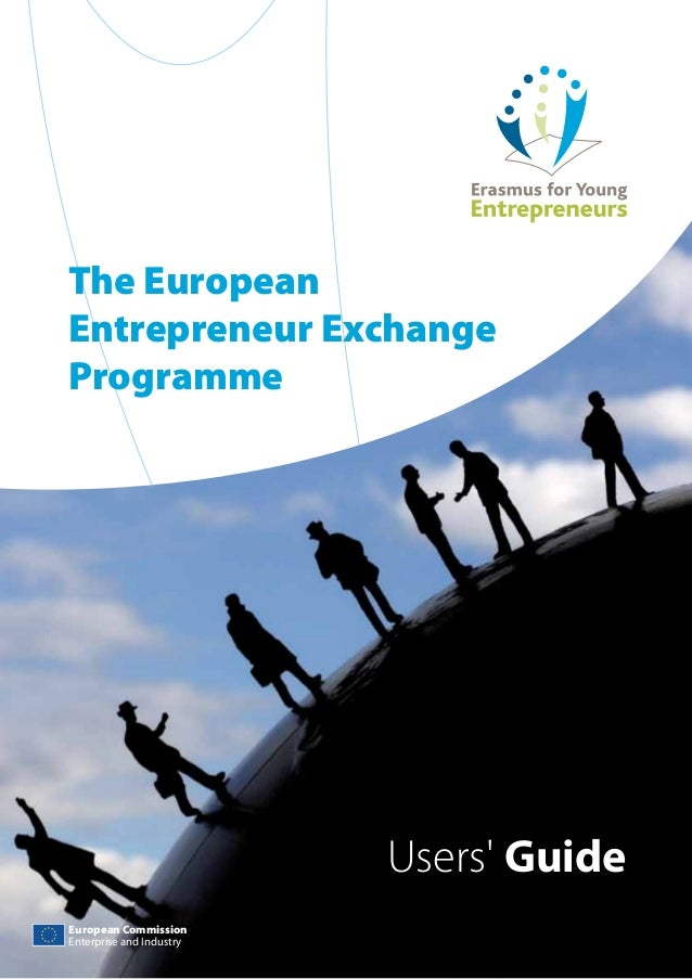 The European Entrepreneur Exchange Programme  Users' Guide European Commission Enterprise and Industry