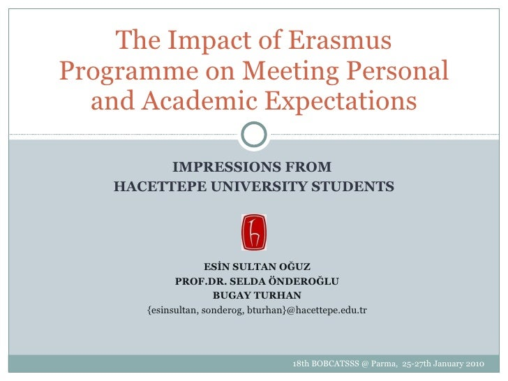 IMPRESSIONS FROM  HACETTEPE UNIVERSITY STUDENTS The Impact of Erasmus Programme on Meeting Personal and Academic Expectati...