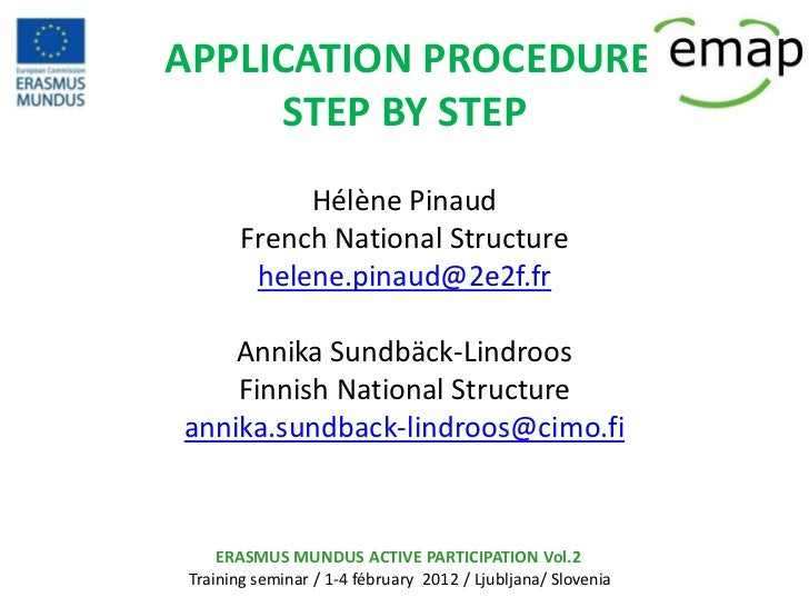APPLICATION PROCEDURE     STEP BY STEP             Hélène Pinaud        French National Structure         helene.pinaud@2e...