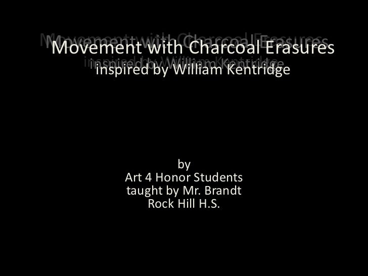 Movement with Charcoal ErasuresMovement with Charcoal Erasures Movement with Charcoal Erasures    inspired by William Kent...