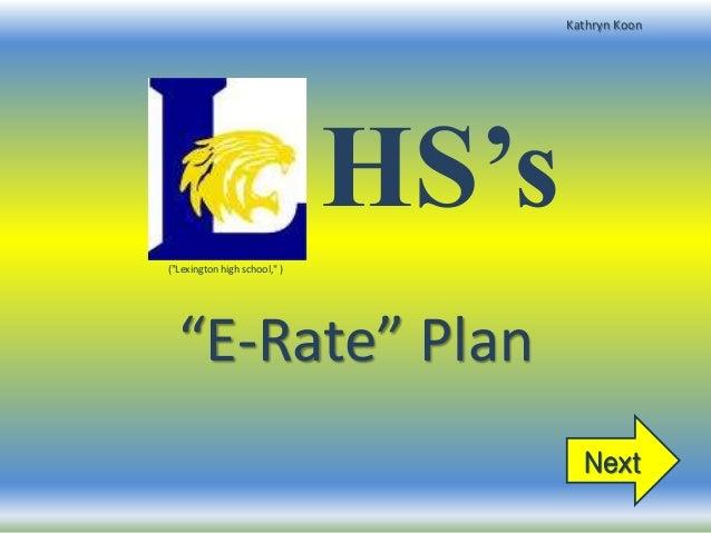 """HS's """"E-Rate"""" Plan Next (""""Lexington high school,"""" ) Kathryn Koon"""