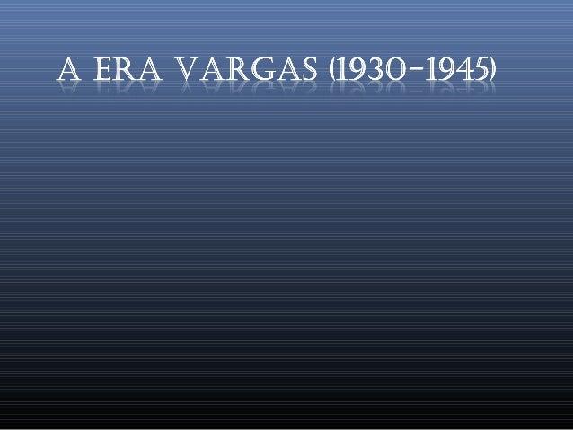 Era vargas 1930 1945