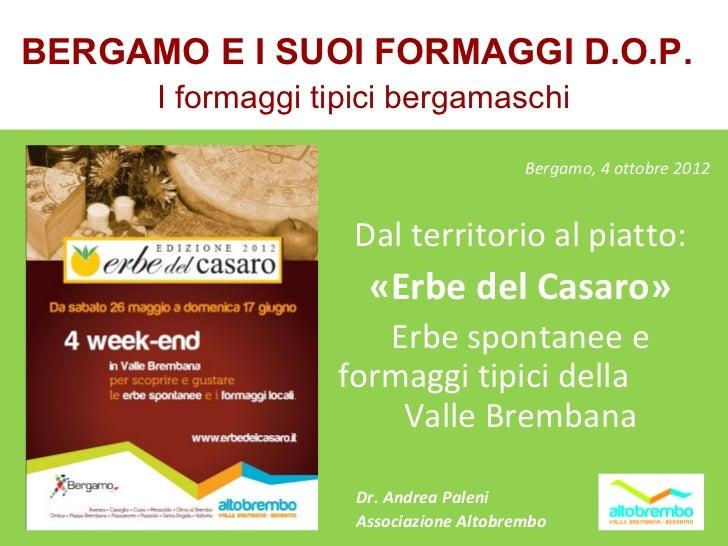 BERGAMO E I SUOI FORMAGGI D.O.P.      I formaggi tipici bergamaschi                                       Bergamo, 4 ottob...