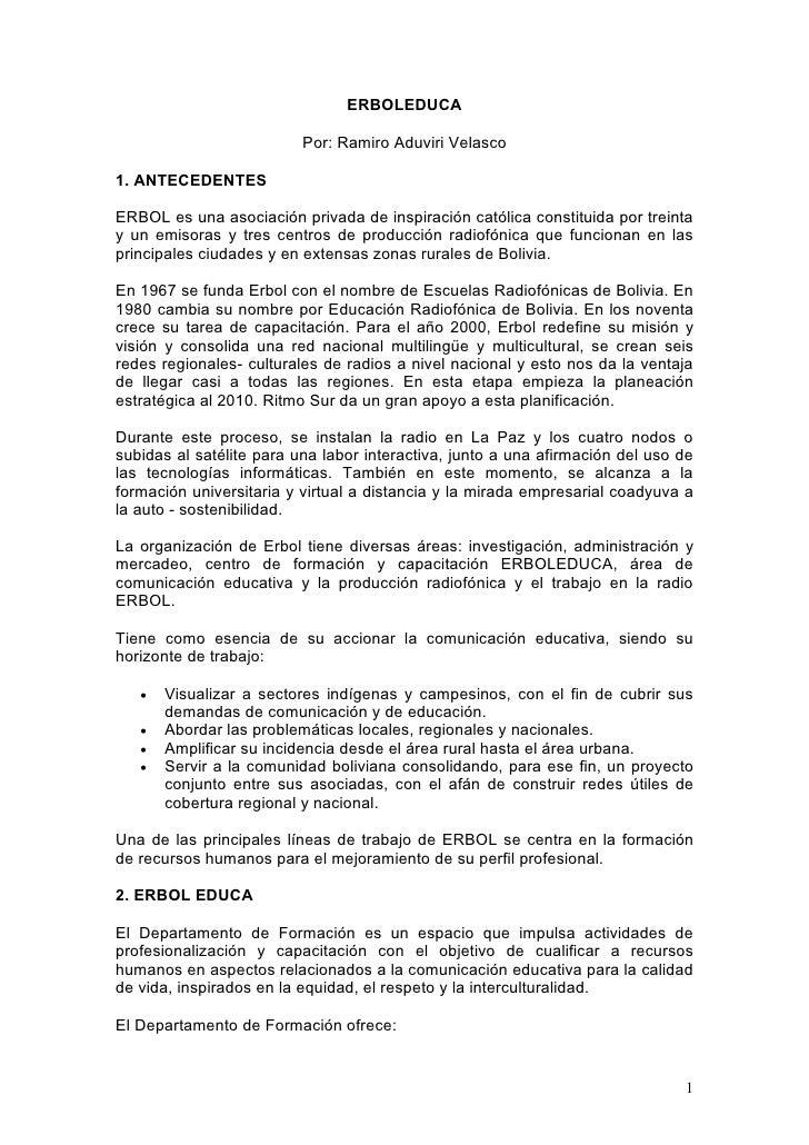 ERBOLEDUCA                            Por: Ramiro Aduviri Velasco  1. ANTECEDENTES  ERBOL es una asociación privada de ins...