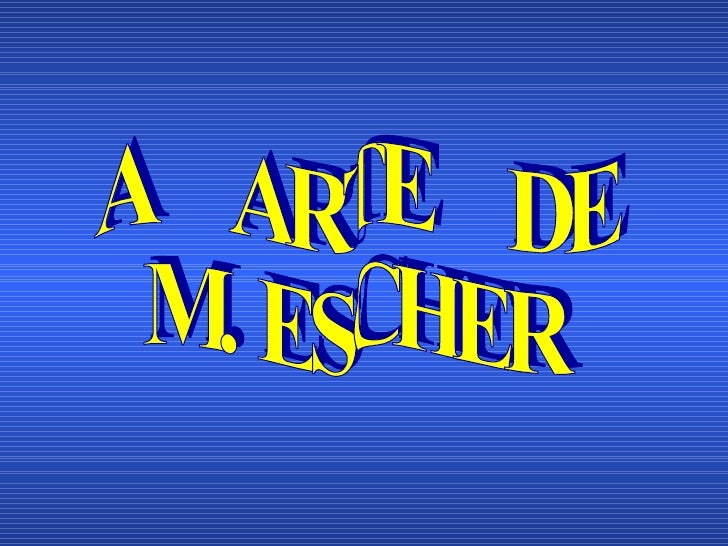 A  ARTE  DE M. ESCHER