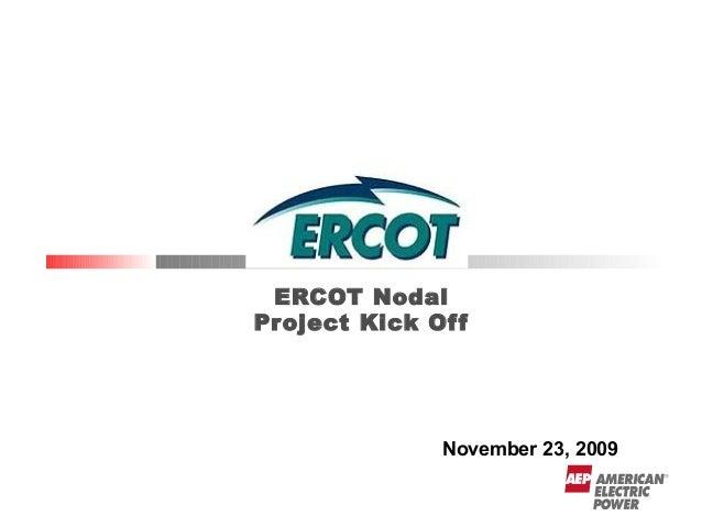 ERCOT Nodal Project Kick Of f  November 23, 2009