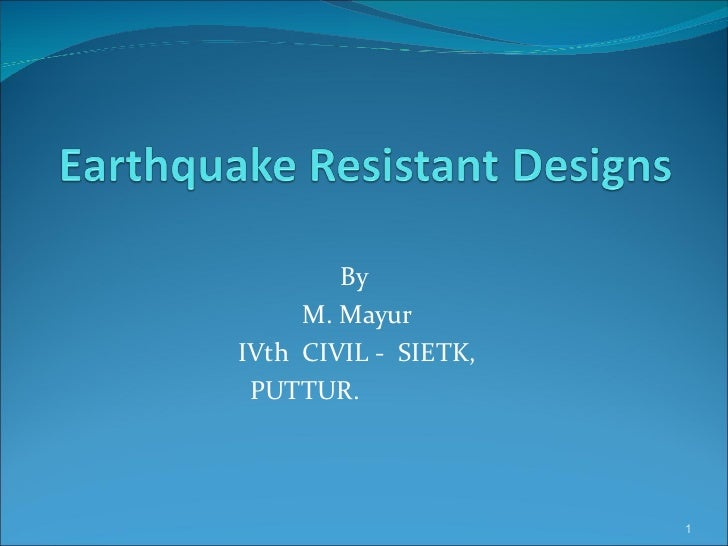 Earthquake Resistant Designs
