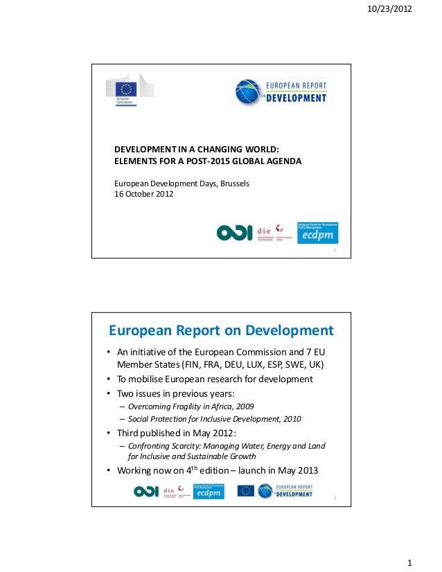 10/23/2012 DEVELOPMENT IN A CHANGING WORLD: ELEMENTS FOR A POST-2015 GLOBAL AGENDA European Development Days, Brussels 16 ...