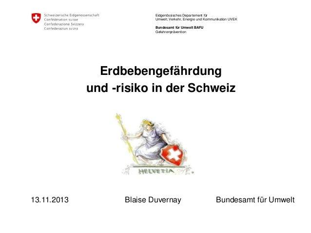Eidgenössisches Departement für Umwelt, Verkehr, Energie und Kommunikation UVEK Bundesamt für Umwelt BAFU Gefahrenpräventi...
