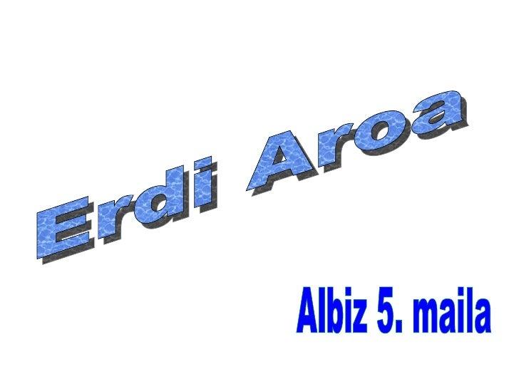Erdi Aroa (Albiz).