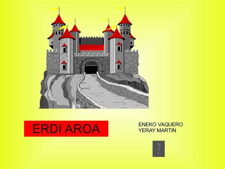 ERDI AROA ENEKO VAQUERO YERAY MARTIN