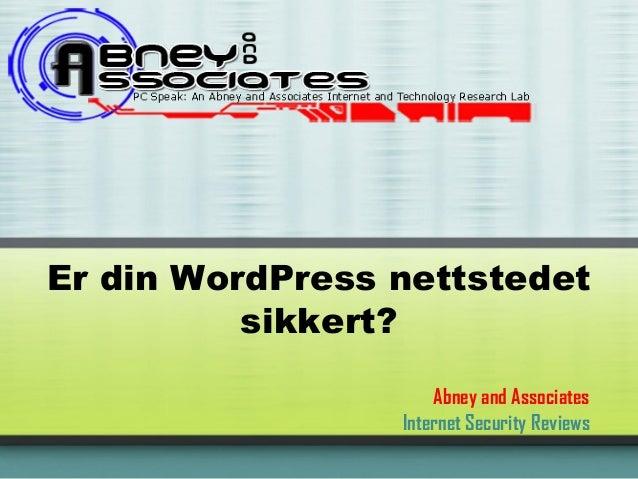 Er din WordPress nettstedet          sikkert?                     Abney and Associates                 Internet Security R...