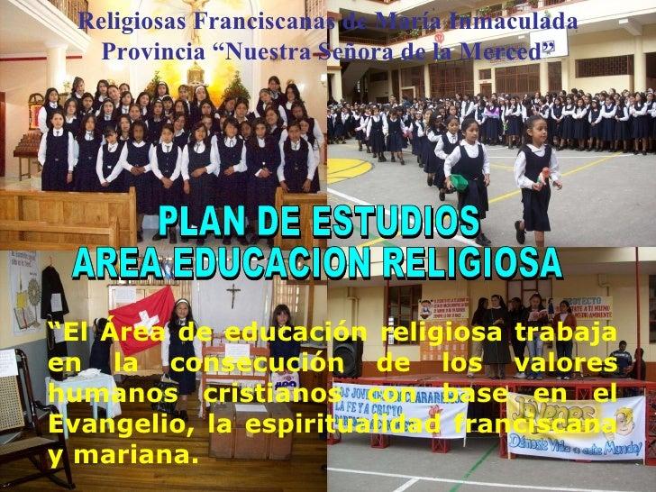 """PLAN DE ESTUDIOS AREA EDUCACION RELIGIOSA """" El Área de educación religiosa trabaja en la consecución de los valores humano..."""