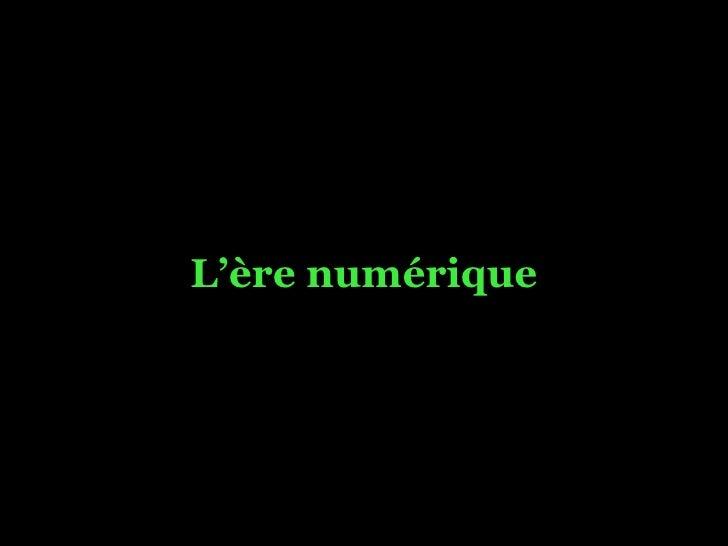 Ère Numérique - Nouvel Écosystème Média