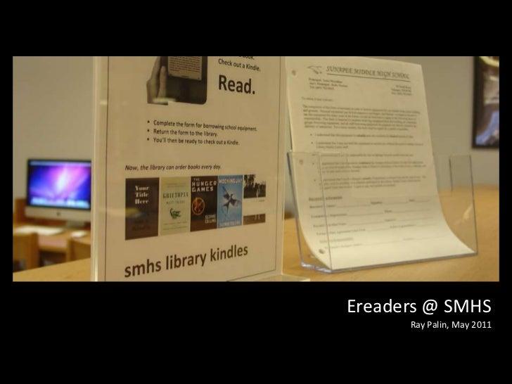 Ereaders@ SMHS<br />Ray Palin, May 2011, NHSLMA <br />