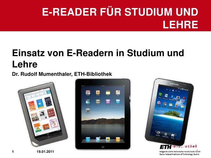 E-Reader für Studium und Lehre<br />20.01.2011<br />1<br />Einsatz von E-Readern in Studium und Lehre<br />Dr. Rudolf Mume...
