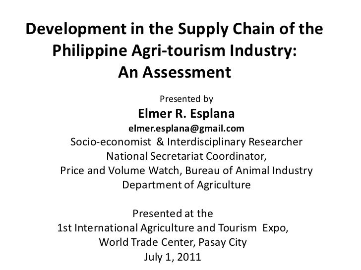 Development in the Supply Chain of the   Philippine Agri-tourism Industry:            An Assessment                       ...
