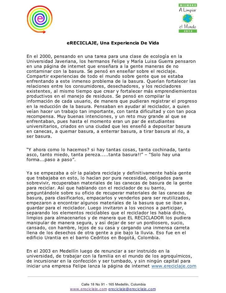 eRECICLAJE, Una Experiencia De VidaEn el 2000, pensando en una tarea para una clase de ecología en laUniversidad Javeriana...